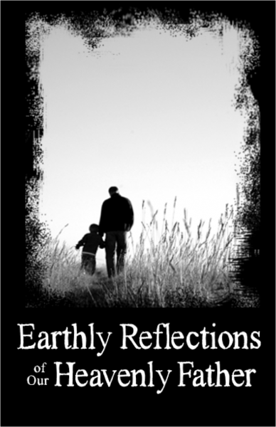 Earthly Reflections of a Heavenly Father